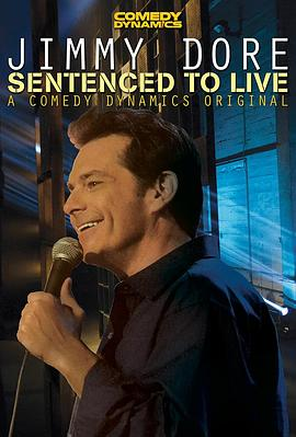Jimmy Dore: Sentenced To Live Jimmy Dore: Sentenced To Live (2015)
